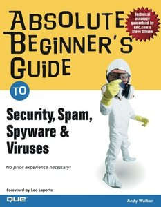 Absolute Beginner's Guide to Security, Spam, Spyware & Viruses-cover