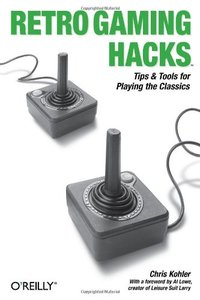 Retro Gaming Hacks: Tips & Tools for Playing the Classics-cover