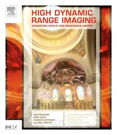 High Dynamic Range Imaging: Acquisition, Display, and Image-Based Lighting-cover