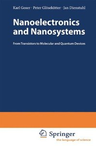 Nanoelectronics and Nanosystems: From Transistors to Molecular and Quantum Devices-cover