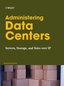 Administering Data Centers: Servers, Storage, and Voice over IP (Hardcover)