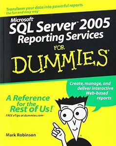 Microsoft SQL Server 2005 Reporting Services For Dummies (Paperback)-cover