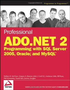 Professional ADO.NET 2: Programming with SQL Server 2005, Oracle, and MySQL-cover