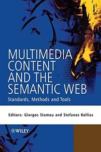 Multimedia Content and the Semantic Web: Standards, Methods and Tools-cover