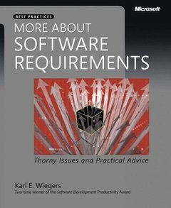 More About Software Requirements: Thorny Issues and Practical Advice (Paperback)-cover