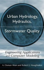 Urban Hydrology, Hydraulics, and Stormwater Quality: Engineering Applications and Computer Modeling (Hardcover)