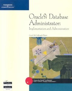 Oracle9i Database Administrator: Implementation and Administration