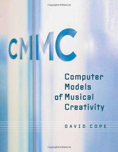 Computer Models of Musical Creativity (Hardcover)