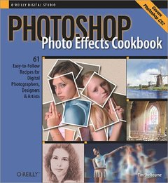 Photoshop Photo Effects Cookbook : 61 Easy-to-Follow Recipes for Digital Photographers, Designers, and Artists-cover