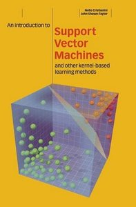 An Introduction to Support Vector Machines and Other Kernel-based Learning Methods-cover