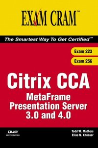 Citrix CCA MetaFrame Presentation Server 3.0 and 4.0 (Exams 223/256)-cover