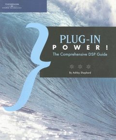 Plug-in Power!: The Comprehensive DSP Guide (Paperback)-cover