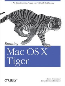 Running Mac OS X Tiger: A No-Compromise Power User's Guide to the Mac (Paperback)-cover