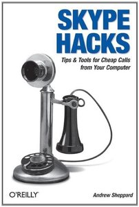 Skype Hacks: Tips & Tools for Cheap, Fun, Innovative Phone Service-cover