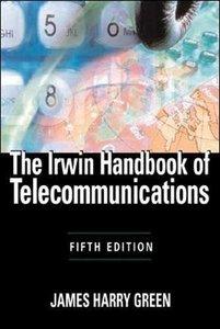 The Irwin Handbook of Telecommunications, 5/e