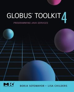 Globus Toolkit 4: Programming Java Services-cover