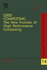 Grid Computing: The New Frontier of High Performance Computing, Volume 14-cover