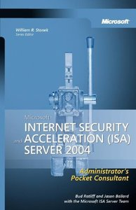 Microsoft Internet Security and Acceleration (ISA) Server 2004 Administrator's Pocket Consultant (Paperback)-cover