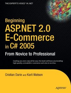 Beginning ASP .NET 2.0 E-Commerce in C# 2005: From Novice to Professional (Paperback)-cover