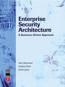 Enterprise Security Architecture: A Business-Driven Approach-cover