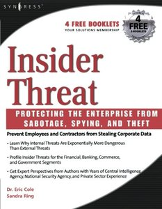 Insider Threat: Protecting the Enterprise from Sabotage, Spying, and Theft-cover
