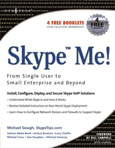 Skype Me!: From Single User to Small Enterprise and Beyond-cover