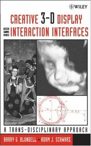 Creative 3-D Display and Interaction Interfaces: A Trans-Disciplinary Approach (Hardcover)-cover