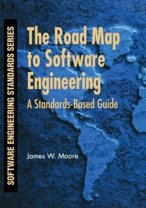 The Road Map to Software Engineering: A Standards-Based Guide-cover