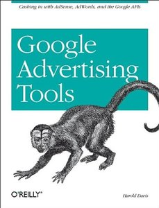 Google Advertising Tools: Cashing in with AdSense, AdWords, and the Google APIs (Paperback)-cover