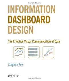 Information Dashboard Design: The Effective Visual Communication of Data-cover