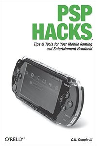 PSP Hacks: Tips & Tools for Your Mobile Gaming and Entertainment Handheld (Paperback)-cover