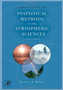 Statistical Methods in the Atmospheric Sciences, 2/e