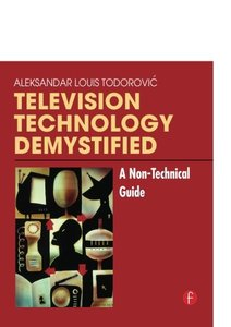 Television Technology Demystified: A Non-technical Guide-cover