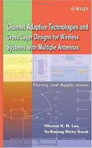 Channel-Adaptive Technologies and Cross-Layer Designs for Wireless Systems with Multiple Antennas: Theory and Applications (Hardcover)