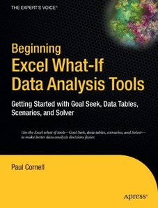 Beginning Excel What-If Data Analysis Tools: Getting Started with Goal Seek, Data Tables, Scenarios, and Solver (Paperback)-cover