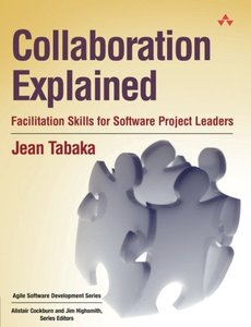 Collaboration Explained: Facilitation Skills for Software Project Leaders-cover