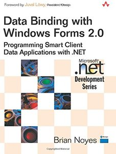 Data Binding with Windows Forms 2.0: Programming Smart Client Data Applications with .NET-cover
