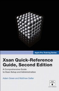Apple Pro Training Series: Xsan Quick-Reference Guide, 2/e