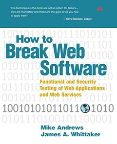 How to Break Web Software: Functional and Security Testing of Web Applications and Web Services (Paperback)-cover