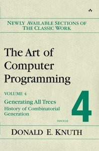 The Art of Computer Programming, Volume 4, Fascicle 4 : Generating All Trees--History of Combinatorial Generation-cover