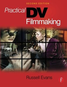 Practical DV Filmmaking, 2/e (Paperback)-cover