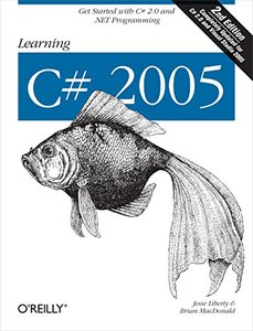 Learning C# 2005: Get Started with C# 2.0 and .NET Programming, 2/e-cover