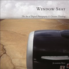 Window Seat: The Art of Digital Photography and Creative Thinking-cover