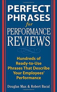 Perfect Phrases for Performance Reviews: Hundreds of Ready-to-Use Phrases That Describe Your Employees' Performance-cover