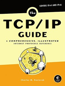 The TCP/IP Guide: A Comprehensive, Illustrated Internet Protocols Reference (Hardcover)-cover