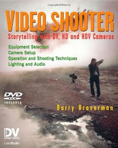 Video Shooter: Storytelling with DV, HD, and HDV Cameras (Paperback)-cover
