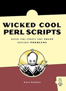 Wicked Cool Perl Scripts: Useful Perl Scripts That Solve Difficult Problems (Paperback)-cover