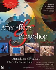After Effects and Photoshop: Animation and Production Effects for DV and Film, 2/e-cover