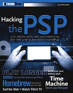 Hacking the PSP: Cool Hacks, Mods, and Customizations for the Sony Playstation Portable-cover