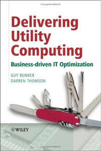 Delivering Utility Computing: Business-driven IT Optimization-cover